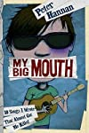 My Big Mouth: 10 Songs I Wrote That Almost Got Me Killed   [MY BIG MOUTH 10 SONGS I WROTE] [Hardcover]