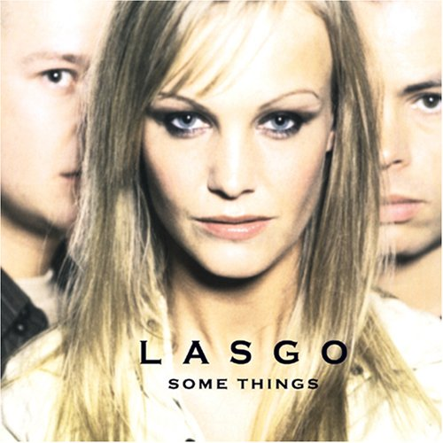 Lasgo - Lasgo (Some Things - Zortam Music