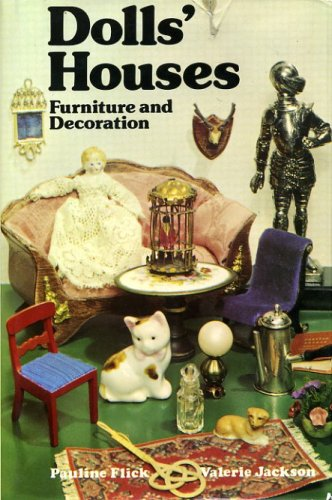 Dolls' Houses: Furniture and Decoration
