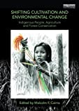 img - for Shifting Cultivation and Environmental Change: Indigenous People, Agriculture and Forest Conservation book / textbook / text book