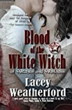 Blood of the White Witch: Of Witches and Warlocks