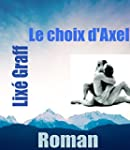 Le choix d'Axel: Roman (French Edition)