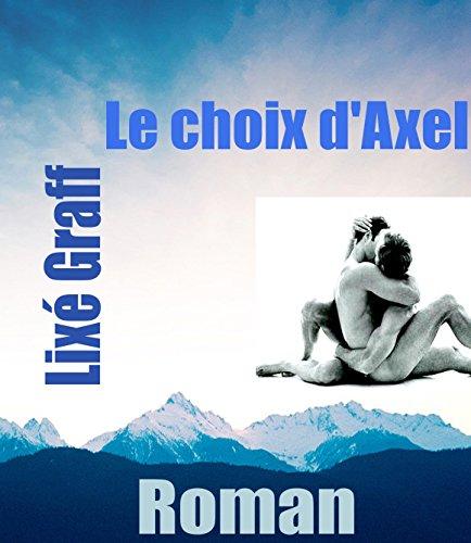 Le choix d'Axel: Roman