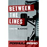 Between the Lines (Formula Primo Confidential) ~ Christine Blachford
