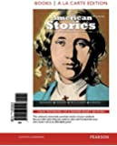 American Stories: A History of the United States,Volume 1, Books a la Carte Edition plus REVEL (3rd Edition)