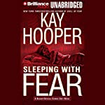 Sleeping with Fear (       UNABRIDGED) by Kay Hooper Narrated by Kathy Garver