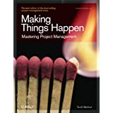 Making Things Happen: Mastering Project Management (Theory in Practice (O'Reilly))Scott Berkun�ɂ��