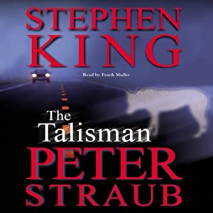 The Talisman | [Stephen King, Peter Straub]