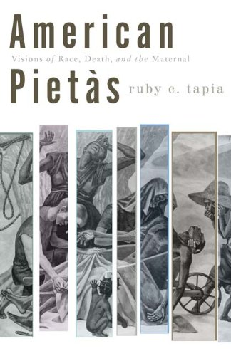 American Pietas: Visions of Race, Death, and the Maternal...