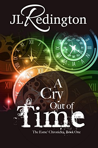 Free Kindle Book : A Cry Out Of Time (The Esme Chronicles Book 1)