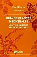 Guia de Plantas Medicinales - USO y Combinacion Segun El Ayurveda