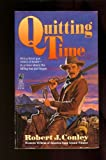 Quitting Time (0671743643) by Conley, Darby
