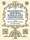 img - for Ornamental Borders, Scrolls and Cartouches in Historic Decorative Styles (Dover Pictorial Archive) by Syracuse Ornamental Co. (2003) Paperback book / textbook / text book
