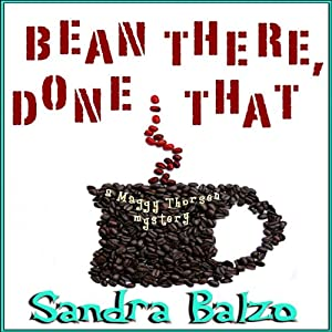 Bean There, Done That: Maggy Thorsen | [Sandra Balzo]