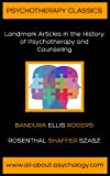img - for Psychotherapy Classics: Landmark Articles in the History of Psychotherapy and Counseling book / textbook / text book