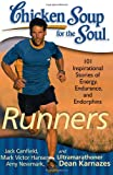 img - for Chicken Soup for the Soul: Runners: 101 Inspirational Stories of Energy, Endurance, and Endorphins book / textbook / text book