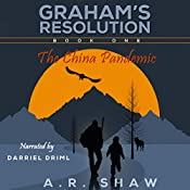 The China Pandemic: Graham's Resolution, Book 1 | [A. R. Shaw]
