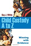 img - for Child Custody A to Z: Winning with Evidence book / textbook / text book