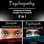 Psychopathy: Recognizing and Handling Sociopaths and Psychopaths 2 in 1 | Albert Rogers