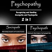 Psychopathy: Recognizing and Handling Sociopaths and Psychopaths 2 in 1 Audiobook by Albert Rogers Narrated by Ramon Lopez