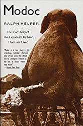 Modoc- True Story of the Greatest Elephant That Ever Lived