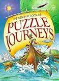 "Puzzle Journeys: ""Puzzle Journey Through Time"", ""Puzzle Journey Through Space"", ""Puzzle Journey Around the World"" (Usborne Puzzle Journeys) (0746033672) by Heddle, Rebecca"