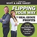 Flipping Your Way to Real Estate Profits Audiobook by Scott Yancey, Amie Yancey Narrated by Ed Hawthorne
