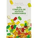 Guia completa de aditivos alimentarios (MANUALES INTEGRAL)