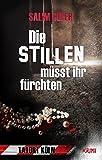 Die Stillen müsst ihr fürchten - Tatort Köln: Krimi (kindle edition)