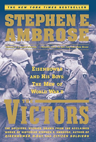 The VICTORS : Eisenhower and His Boys: The Men of World War II, Ambrose, Stephen E.