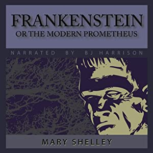 Frankenstein: or, The Modern Prometheus | [Mary Wolstonecraft Shelley]