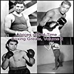 Voices of Old-Time Boxing Greats, Volume 2 | Jack Dempsey,Nat Fleisher,Jack Johnson,Tony Galento,Benny Leonard,Bill Corum