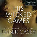 His Wicked Games: The Cunningham Family #1 Audiobook by Ember Casey Narrated by Natalie Duke