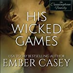 His Wicked Games: The Cunningham Family #1 | Ember Casey