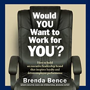 Would YOU Want to Work for YOU? Audiobook