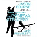 Robert Ludlum's The Geneva Strategy Audiobook by Jamie Freveletti Narrated by Jeff Woodman