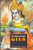 The Bhagavad-Gita (The Song of God): With Introduction, Original Sanskrit Text and Roman Transliteration, a Lucid English Rendition, Guide for the Beginners and Daily Reading (8120813901) by Prasad, Ramananda