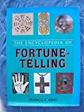 The Encyclopedia of Fortune Telling (1851523901) by FRANCIS X. KING