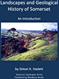 img - for Landscapes and Geological History of Somerset: an Introduction (Somerset Landscapes Series) book / textbook / text book