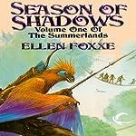 Season of Shadows: Volume One of The Summerlands   Ellen Foxxe