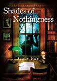 img - for Shades of Nothingness [signed jhc] book / textbook / text book