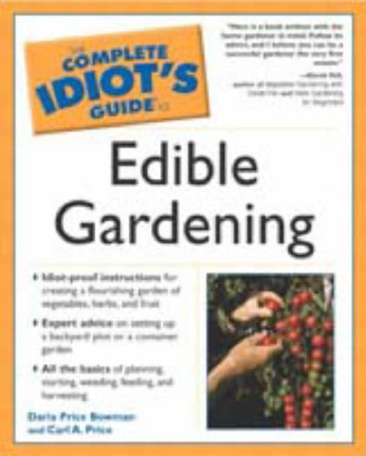 The Complete Idiot'S Guide To Edible Gardening