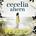 Perfect Audiobook by Cecelia Ahern Narrated by Aysha Kala