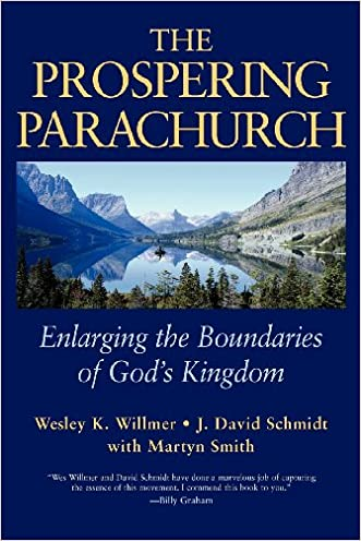 The Prospering Parachurch: Enlarging the Boundaries of God's Kingdom written by Wesley K. Willmer