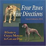 img - for Four Paws, Five Directions: A Guide to Chinese Medicine for Cats and Dogs by Schwartz, Cheryl, Schwartz, Mark Ed. 1st (first) Printing 1996 Edition (7/1/1996) book / textbook / text book