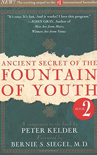 Ancient Secret of the Fountain of Youth, Book 2: A Companion to the Book by Peter Kelder: Vol 2