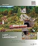 Lust auf Landschaft: Wie eine Märklin-Anlage entsteht - Vom Gleisbau bis zur PC-Steuerung