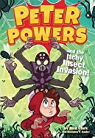 Peter Powers and the Itchy Insect Invasion!