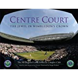 Centre Court: The Jewel in Wimbledon's Crown (All England Lawn Tennis)by The All England Lawn...