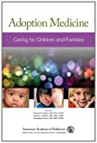 img - for Adoption Medicine: Caring for Children and Families book / textbook / text book